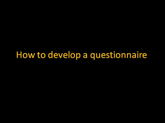 How to develop a questionnaire presentation